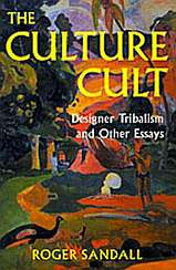 The Culture Cult - Designer Tribalism and Other Essays